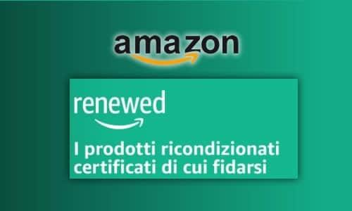Amazon renewed prodotti ricondizionati con garanzia