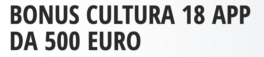 BONUS CULTURA 18 APP DA 500 EURO